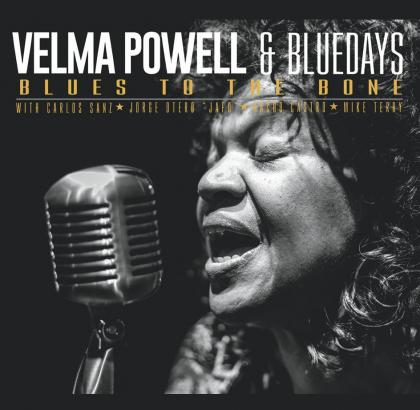 Velma Powell & Bluedays: Blues To The Bone